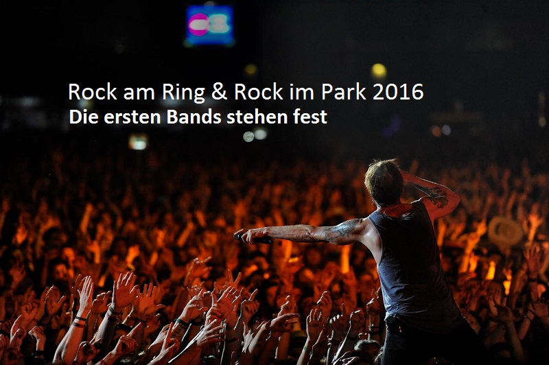 Rock im Park 2016 und Rock am Ring 2016