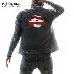 Rob Thomas Chip Tooth Smile Cover
